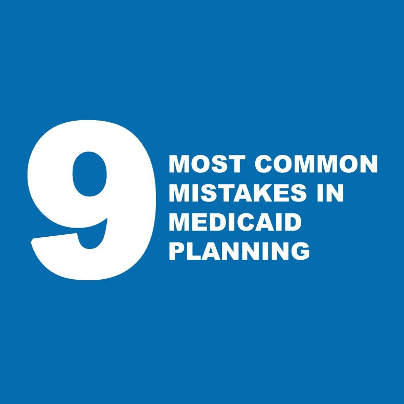 9 Most Common Mistakes In Medicaid Planning
